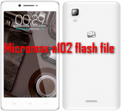 Micromax a102 flash file firmware all version stock ROM - Mtk-Rom com