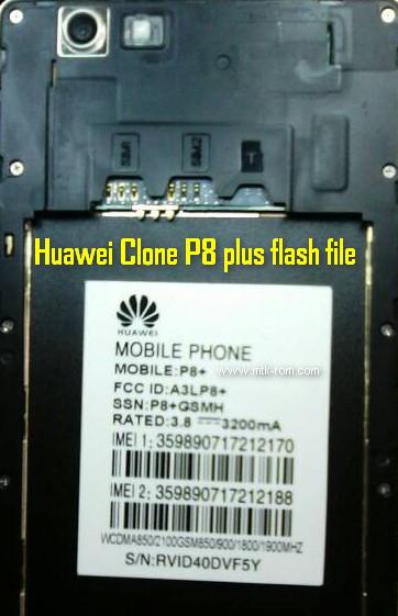Huawei Clone P8+ MT6572 flash file Free firmware - Mtk-Rom com